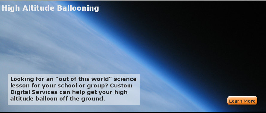 Looking for an out-of-this-world science lesson for your school or group? Custom Digital Services can help get your high altitude balloon off the ground.